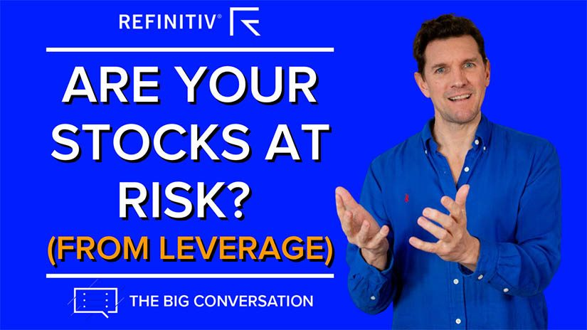 The Big Conversation, are your stocks at risk from leverage