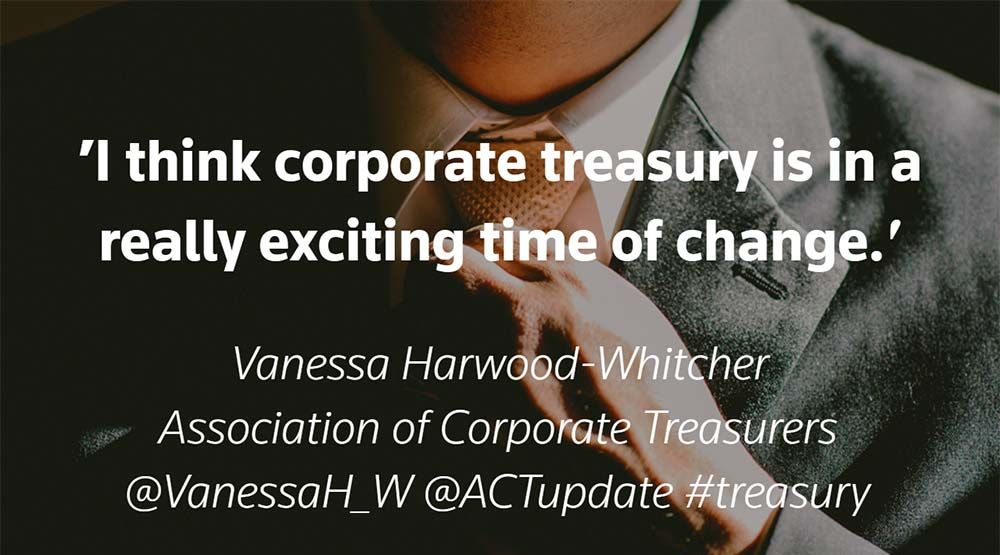 I think corporate treasury is in for a really exciting time of change Corporate-treasurers-have-their-say-on-2018-challenges