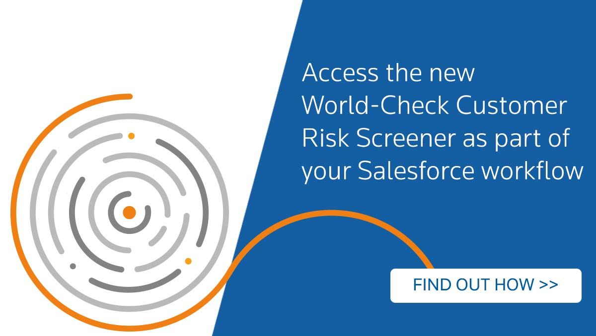 Access the new World-Check Customer Risk Screener as part of your Salesforce workflow