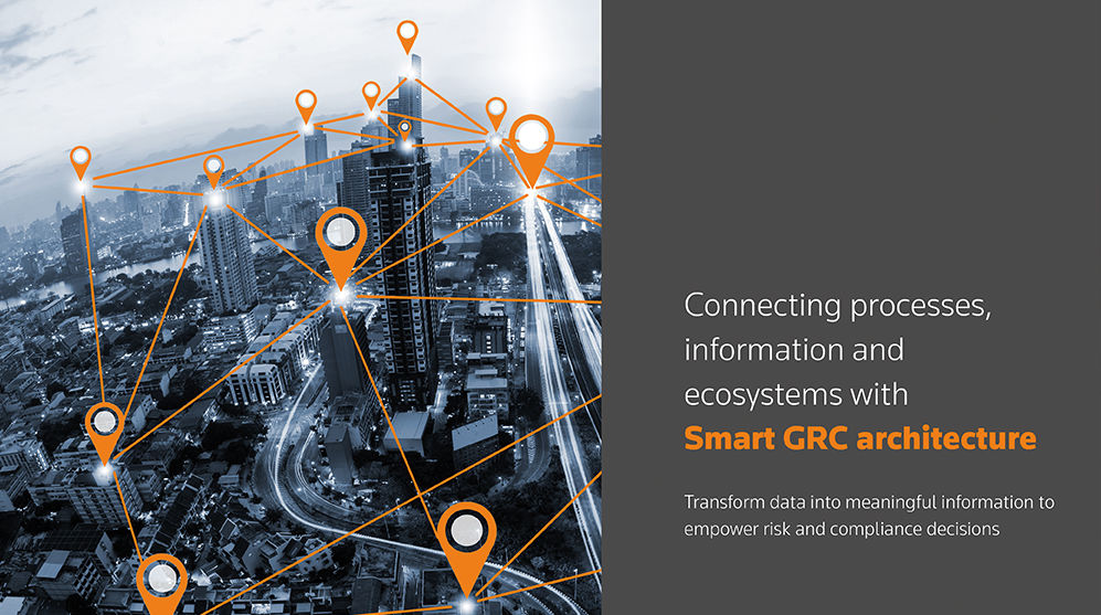 Connecting processes, information and ecosystems with Smart GRC architecture