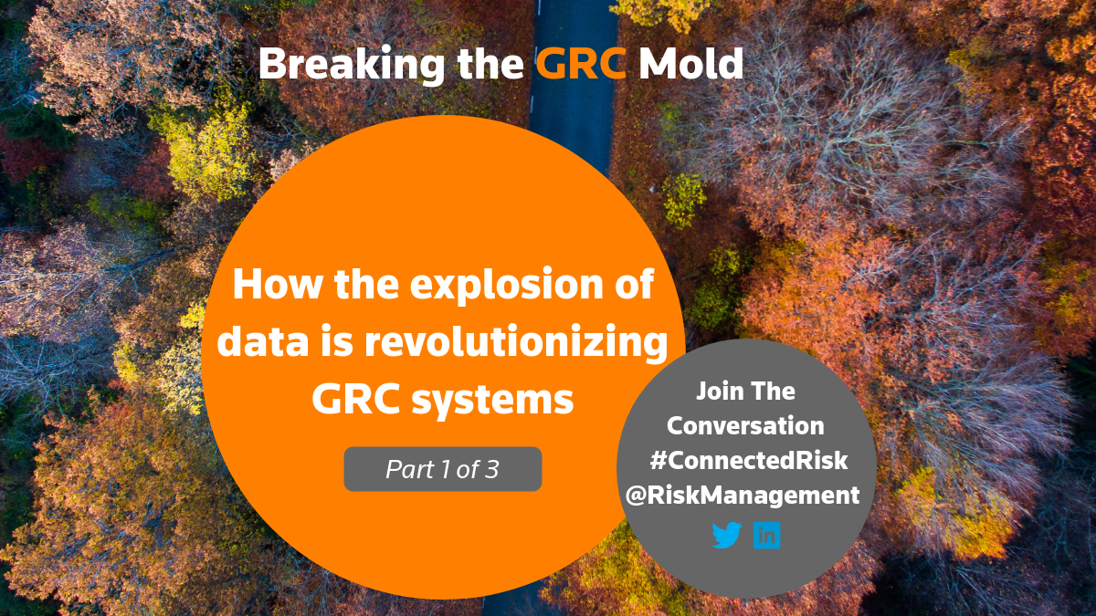 How the explosion of data is revolutionizing GRC systems