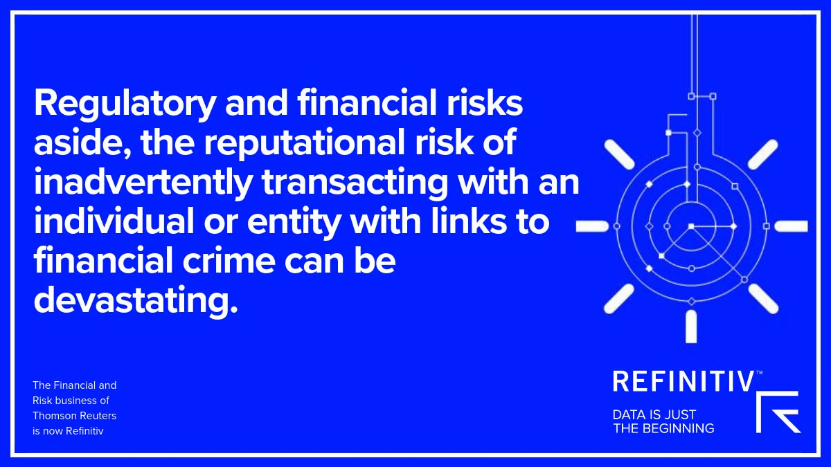 Regulatory and financial risks aside, the reputational risk of inadvertently transacting with an individual or entity with links to financial crime can be devastating. The critical nature of pre-transactional due diligence
