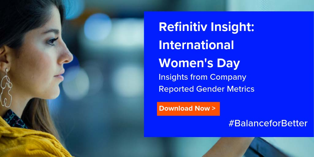 Refinitiv Insight: International Women's Day. Gender in the workplace explored in #BalanceforBetter report
