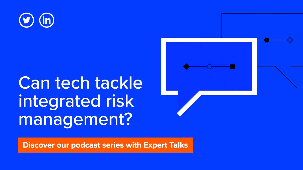 Can tech tackle integrated risk management? #ConnectedRisk podcasts: The path to agile compliance