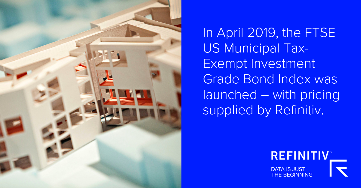 In April 2019, the FTSE US Municipal Tax-Exempt Investment Grade Bond Index was launched