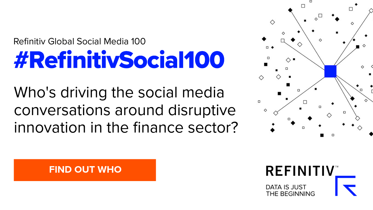 RefinitivSocial100. Meet the top social media influencers in fintech.