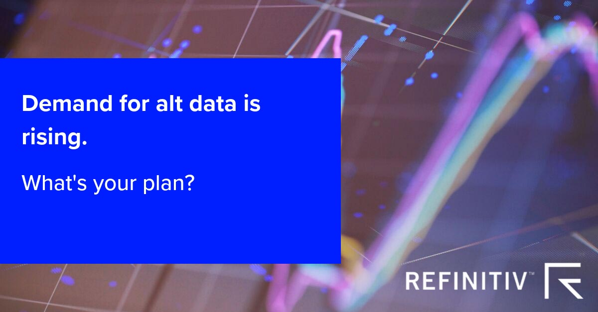 Demand for alt data is rising. What's your plan? Alternative data in the search for alpha