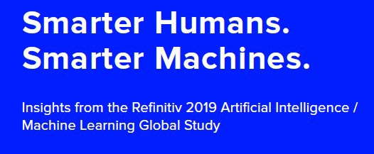 Discover insights from the Refinitiv 2019 Artificial Intelligence / Machine Learning Global Study