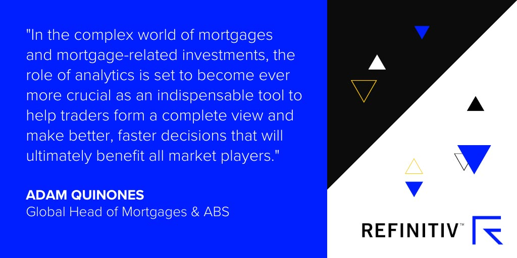Adam Quinones quote. Quality data for mortgage-backed securities.