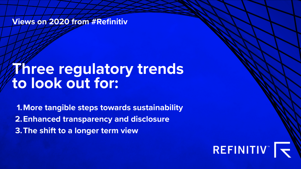 Views on 2020 from #Refinitiv image 3. Sustainable Leadership Three regulatory trends to look out for.