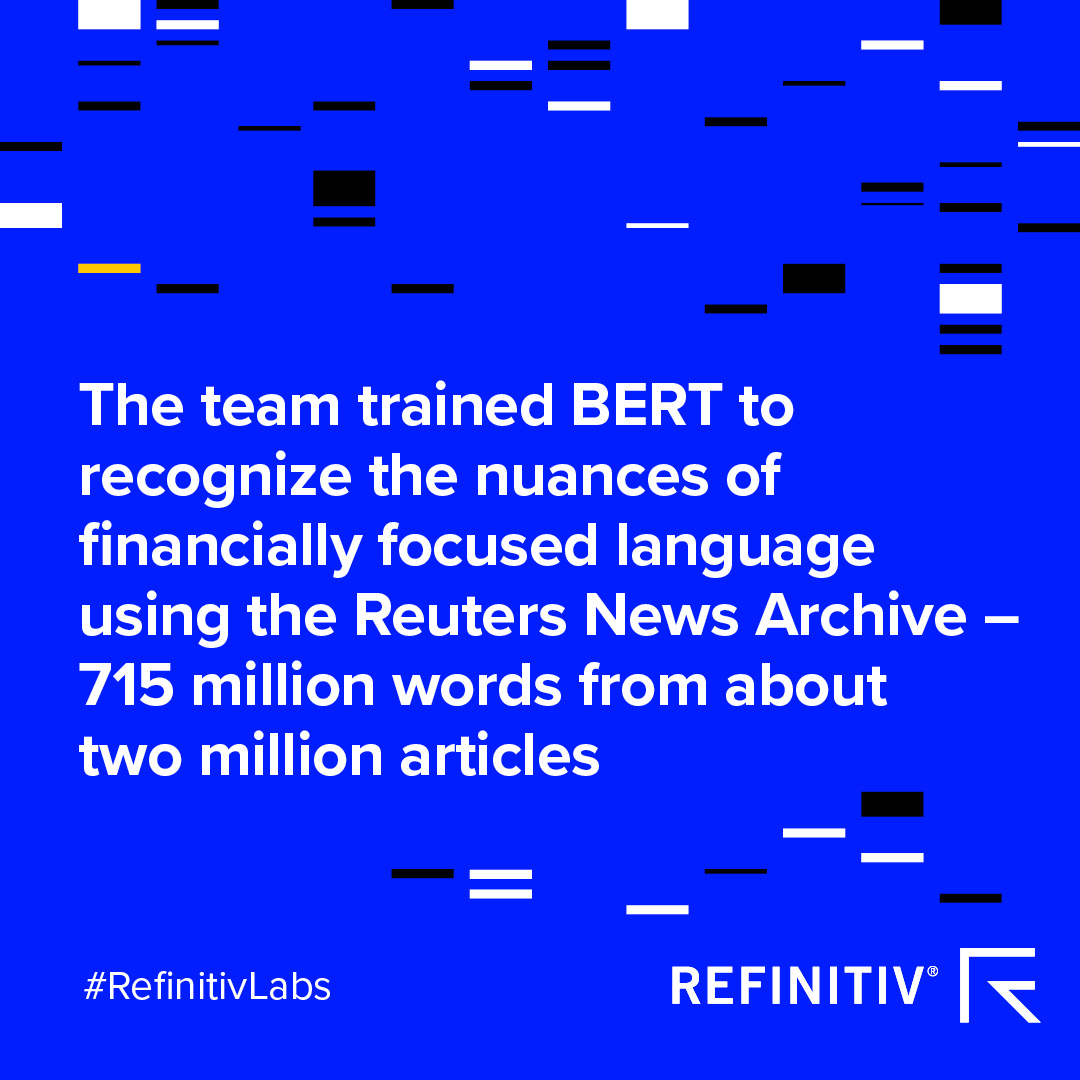 Visual highlighting how the Refinitiv Labs team trained BERT to recognize the nuances of financially focused language - using the Reuters News Archive - 715 million words from about two million articles