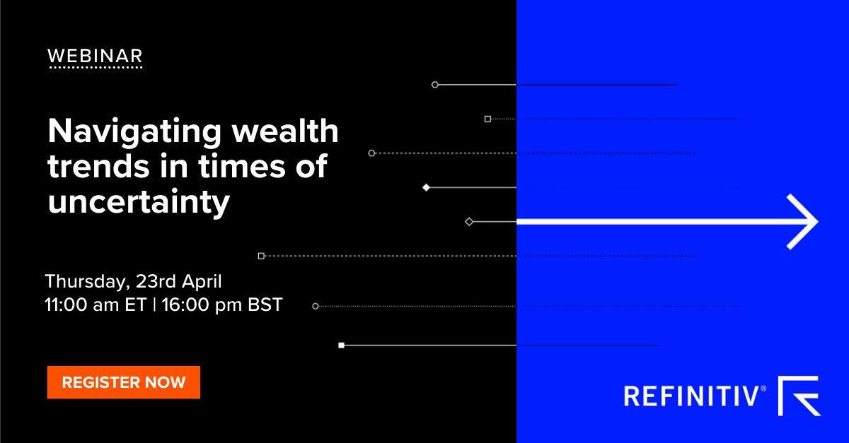 Register for the webinar: Navigating Wealth Trends in Times of Uncertainty