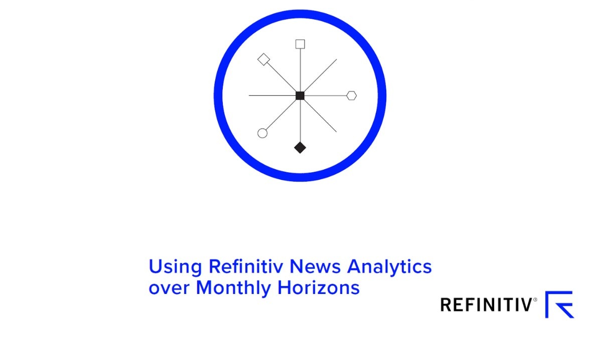 Using Refinitiv News Analytics over Monthly Horizons Promotional Image