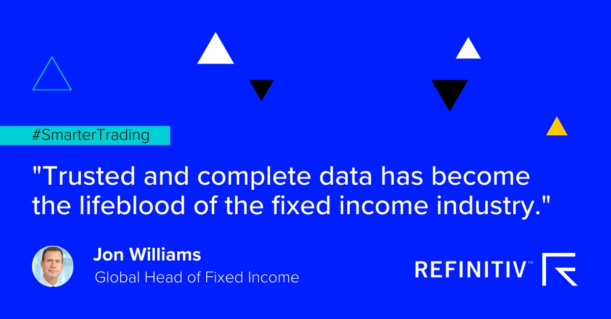Jon Williams quote. How can technology help fixed income traders capitalize on better data?