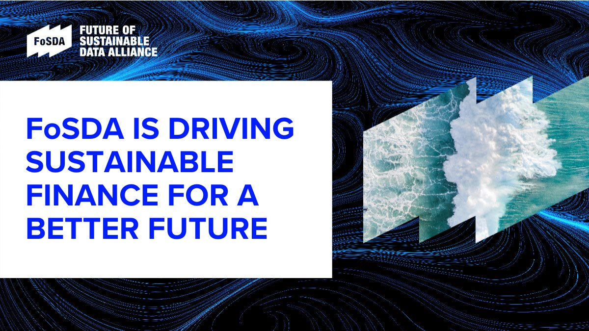 FoSDA is driving sustainable finance for a better future. New alliance helps close sustainable data gap