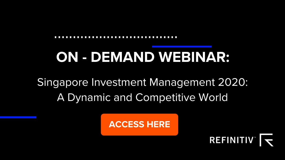 Listen to the webinar: Singapore Investment Management 2020: A Dynamic and Competitive World. COVID-19: How can fund managers adapt?