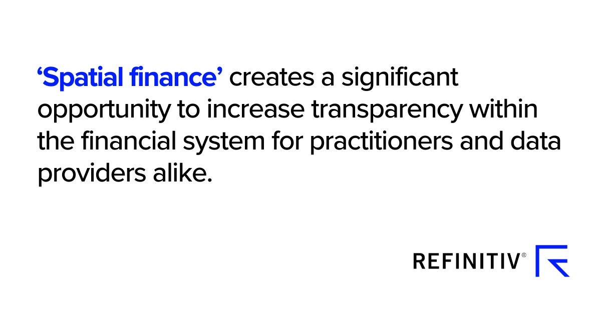 Spatial finance is the integration of geospatial data into financial practice, and it creates a significant opportunity to increase transparency within the financial system for practitioners and data providers alike