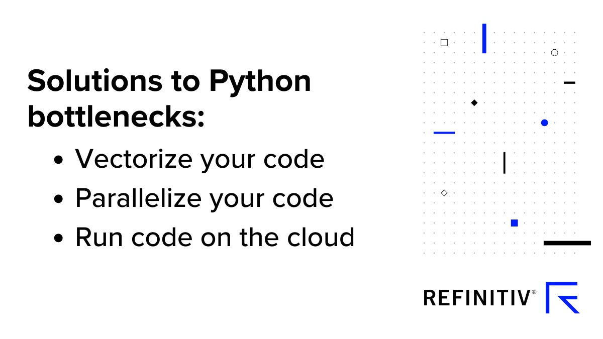 Solutions to Python bottlenecks. How can you speed up Python code?