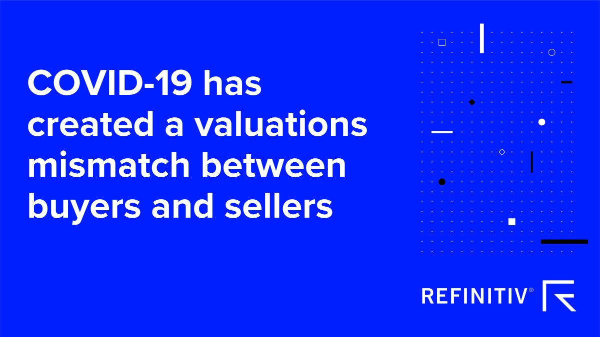 COVID-19 has created a mismatch between buyers and sellers. How will COVID-19 change deal making?