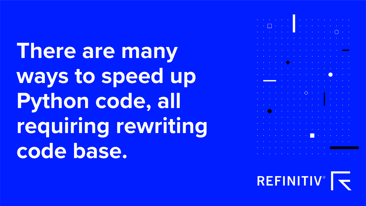 There are many ways to speed up Python code, all requiring rewriting code base